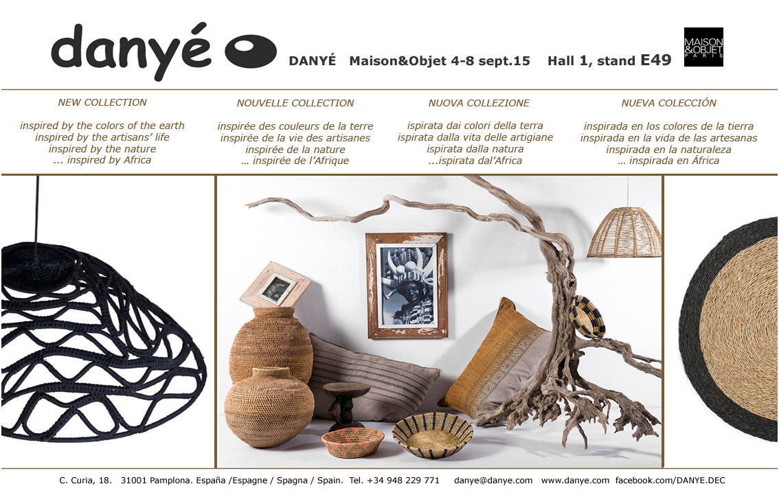 DANYÉ - Maison&Objet, Paris. 4-8 sept.15.  Stand E49 Hall 1