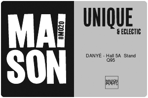 DANYÉ will be again at Maison&Objet - Paris, 17-20 January 2020.   We will exhibiting at Hall 5A Stand Q95