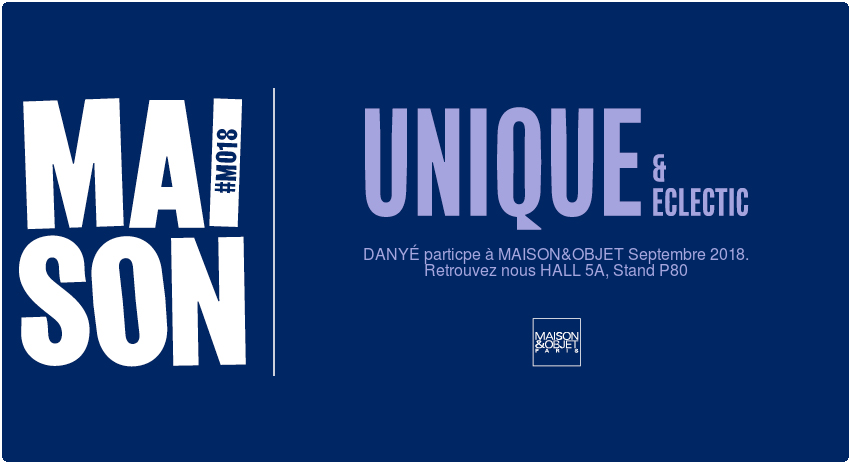 MAISON&amp;OBJET.&nbsp; Paris.&nbsp; &nbsp;7-11 sept18&nbsp;<br />